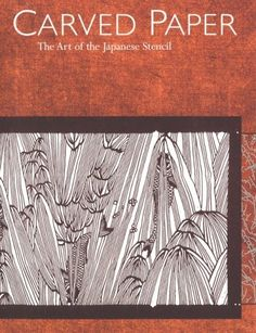 Carved Paper: The Art of the Japanese Stencil by Susanna Campbell Kuo,http://www.amazon.com/dp/0834804093/ref=cm_sw_r_pi_dp_jUEAsb1NXWZQ744M