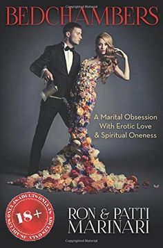Bedchambers: A Marital Obsession With Erotic Love & Spiritual Oneness by Ron Marinari http://www.amazon.com/dp/1457540150/ref=cm_sw_r_pi_dp_tQqTwb0A6KMH9