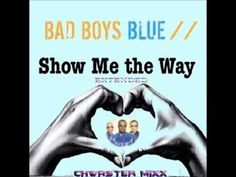 Bad Boys Blue - Show Me The Way  (Revival Ext. Club Mixx & Remix)  Italo...