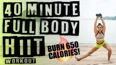40 Minute Full Body HIIT Workout Burn 650 Calories!