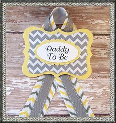 Yellow and Gray Chevron Daddy To Be Badge Chevron by BloomingParty