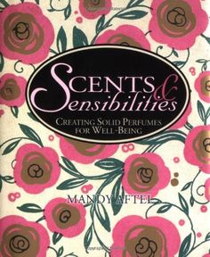 Scents & Sensibilities: Creating Solid Perfumes for Well-Being