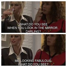 Love these two women. I had the privilege to see Jennifer Saunders live. Amazingly funny women. Ab Fab all the way :D