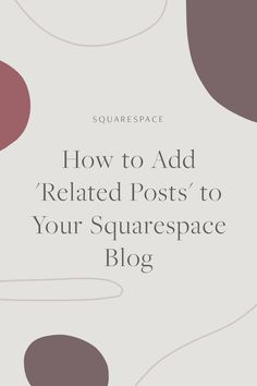 How to Add 'Related Posts' to Your Squarespace Blog to keep customers on your website and improve user experience. | Squarespace Design, Squarespace Tips, Website Design, Website Design Tips, Web Design Inspiration, Squarespace Portfolio, Squarespace for Beginners, Squarespace How To, Brine, Business Website, Squarespace Hacks, #squarespace #webdesign #designer #squarespace #squarespacetutorial #squarespacetips