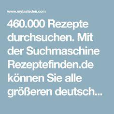 460.000 Rezepte durchsuchen. Mit der Suchmaschine Rezeptefinden.de können Sie alle größeren deutschsprachigen Rezeptseiten und Foodblogs durchsuchen.