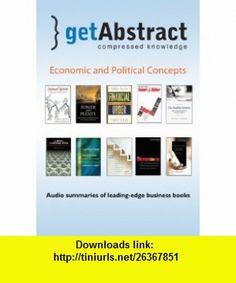Economic and Political Concepts (getAbstract Series) (9781441733702) George A. Akerlof, Robert J. Shiller, Ronald Findlay, Kevin H. ORourke, Diane Coyle, Bryan Caplan, Avinash K. Dixit, Rakesh Khurana, Scott E. Page, Gregory Clark , ISBN-10: 1441733701  , ISBN-13: 978-1441733702 ,  , tutorials , pdf , ebook , torrent , downloads , rapidshare , filesonic , hotfile , megaupload , fileserve