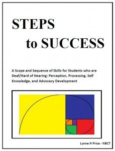 Steps to Success is a curriculum for students who are deaf or hard of hearing in grades kindergarten through 12. It is designed to assist teachers in developing skills that will enable a student to be an effective listener.