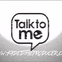 Talk to me (www.fadedtheproducer.com) by FadedRecords on SoundCloud