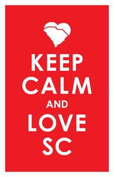 #HiltonHeadIsland Keep Calm and Love South Carolina