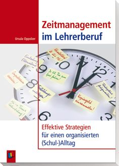 Time management in the teaching profession - effective strategies for an organized (school) everyday Primary School Teacher, Special Education Teacher, Secondary School, Early Intervention Program, Mental Development, Teaching Profession, Book Posters, Kids Behavior, Educational Programs