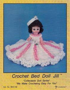 Jill Td Creations Crochet Bed Doll Clothes Pattern Booklet 736 Part Of The Collectible Series