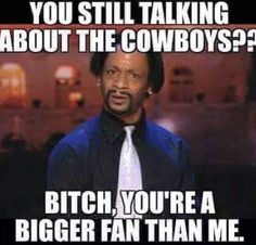 You still talking bout the Cowboys