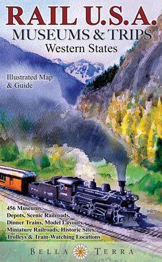Rail U S A Western States Museums Trips By Bella Terra Publishing Llc