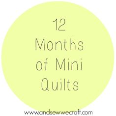 12 Months of Mini Quilts