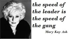 The-speed-of-the-leader-is-the-speed-of-the-gang-Mary-Kay-Ash-picture-quote-leadership.jpg