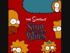 The Simpsons Sing the Blues: Sibling Rivalry by Bart and Lisa - Also my sister and I's song  LOL, XD