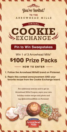 Welcome to the Arrowhead Mills Cookie Exchange! Repin your favorite cookie recipe for your chance to win $100 worth of Arrowhead Mills products (and a few other goodies)! Submit your own recipe to instantly win a coupon!   Official rules here: https://www.facebook.com/notes/arrowhead-mills/virtual-cookie-exchange-2013-rules/555582397844896