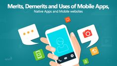 Merits, Demerits and Uses of #MobileApps, #NativeApps, and #Mobile #websites