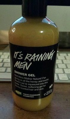 "It's Raining Men Shower Gel: ""God bless Mother Nature! For giving us all the honey and exotic flowers we've squeezed into this bottle. Sweet, softening gel for honey scented hair and skin"""