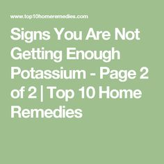 Signs You Are Not Getting Enough Potassium - Page 2 of 2 | Top 10 Home Remedies