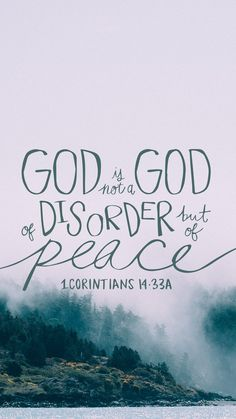 """""""For God is not a God of disorder but of peace."""" 1 Corinthians 14:33 #Bible #BibleVerse #Scripture"""