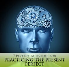 7 Perfect Activities for Practicing the Present Perfect