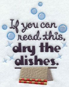 Kitchen humor about the dishes machine embroidery design.