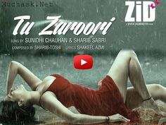 Tu Zaroori Song 2014 From Zid Movie