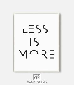 Less Is More Quote print inspirational print wall decor