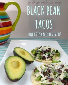 low calorie black bean tacos that taste absolutely amazing! the spicy ranch gives them tons of flavor. only 215 calories each.   pretty providence