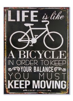 Life Is Like a Bicycle - Albert Einstein Quote Bike poster Citations D'albert Einstein, Citation Einstein, Albert Einstein Quotes, Motivational Quotes For Life, Some Quotes, Positive Quotes, Best Quotes, Inspirational Quotes, Life Motivation