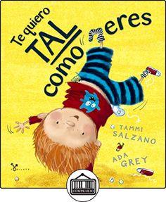 Te Quiero Tal Como Eres (Castellano - A Partir De 3 Años - Álbumes - Cubilete) de Tammi Salzano ✿ Libros infantiles y juveniles - (De 0 a 3 años) ✿