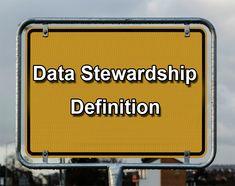 Data stewardship definition