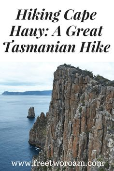 Hiking Cape Hauy in Tasmania takes around four hours and will give you stunning views over the coastline and rugged cliffs. A must do while on the Tasman Peninsula.