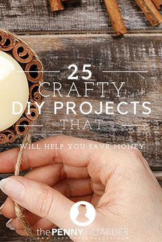 """You might think, """"I'm not an artist or craftsman."""" No worries, these DIY suggestions are for some of the simplest things you can make to easily save money. - The Penny Hoarder http://www.thepennyhoarder.com/diy-projects-save-money/"""
