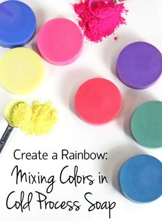 Create a Rainbow: Mixing Colors in Cold Process