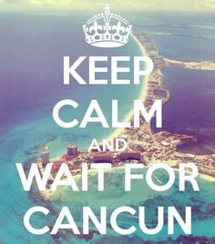Cancun soon!!