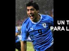 ++UN TANGO PARA LUIS SUAREZ -orgullo del URUGUAY ++