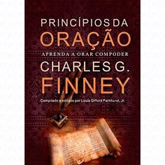 Livro Princípios Da Oração - Charles G. Finney Cool Books, My Books, Lloyd Jones, Bible Love, Literary Gifts, Interactive Notebooks, Book Lists, Audio Books, Faith