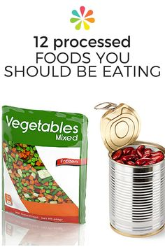 """Here are some of the """"best of the best"""" packaged foods that can help add variety to your diet and make cooking fresh meals more manageable. Chances are you don't even think of many of these foods as being processed. #processedfoods #eatinghealthy #healthyrecipes #healthyfoods #everydayhealth 