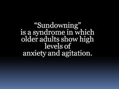 Sundowning is an Anxiety Syndrome in Dementia Patients Sundowning is a big problem for Alzheimer's caregivers. Patients can get aggressive and very disruptive. Alzheimer's Reading Room Alzheimer Care, Dementia Care, Alzheimer's And Dementia, Dementia Quotes, Alzheimers Awareness, Aging Parents, Elderly Care, Along The Way, Anxiety