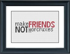 Make friends not horcruxes