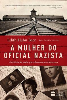 HarperCollins Brasil lançará em Maio, A Mulher do Oficial Nazista, de Edith Hahn Beer - Cantinho da Leitura