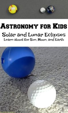 Astronomy for Kids: Learn about the Sun, Moon, and Earth with these fun investigations. Make a model of a solar eclipse.