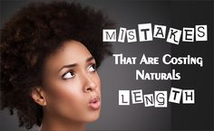 An article about the mistakes natural makes that do not help with length retention and how to correct these mistakes to start gaining long hair.