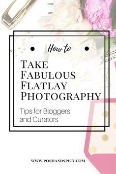 10 Tips for Fabulous Flatlay Photography
