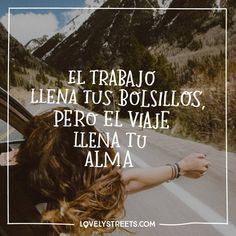 """3,922 Me gusta, 42 comentarios - Lovely Streets (@lovelystreetsofficial) en Instagram: """"Y nosotros somos más de llenar el alma. We prefer to fill our souls. #travelquotes #quotes…"""""""