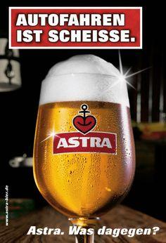 Astra Bierwerbung: Autofahren ist scheiße.
