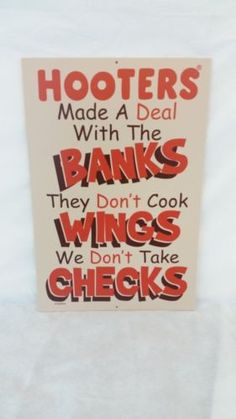 """Hooters Restaurant Sign """"Hooters Banks Don't Cook WINGS We Don't Take CHECKS"""""""
