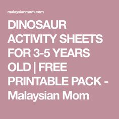 dinosaur activity sheets for 3 5 years old dinosaur printablesdinosaur - Free Printable Activity Sheets For 5 Year Olds